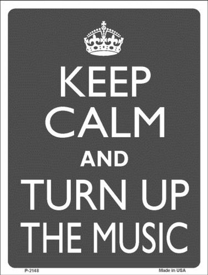 Keep Calm and Turn Up the Music Metal Novelty Parking Sign P-2148