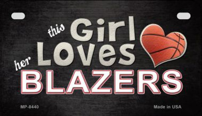 This Girl Loves Her Blazers Novelty Metal Motorcycle Plate MP-8440