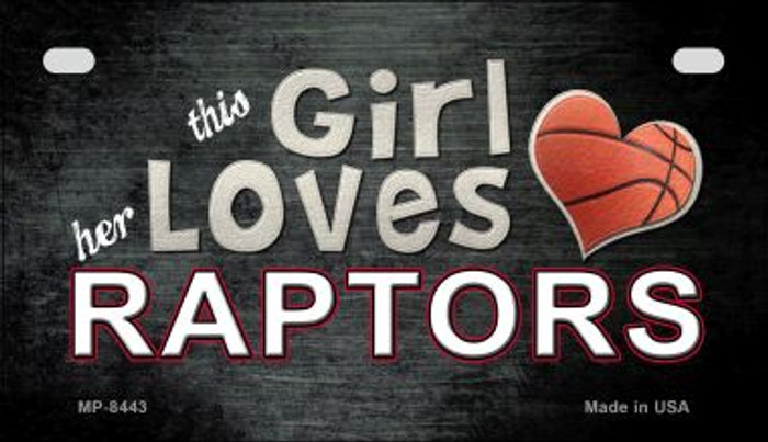 This Girl Loves Her Raptors Novelty Metal Motorcycle Plate MP-8443