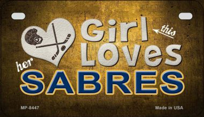 This Girl Loves Her Sabres Novelty Metal Motorcycle Plate MP-8447