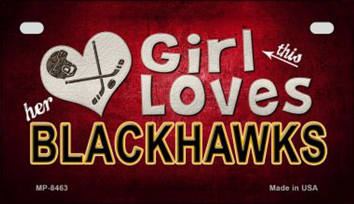 This Girl Loves Her Blackhawks Novelty Metal Motorcycle Plate MP-8463