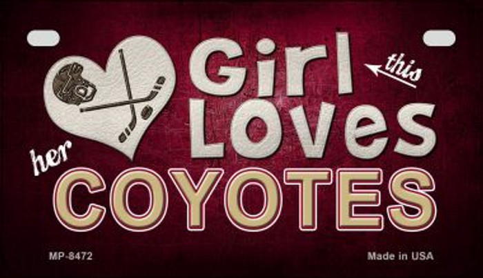 This Girl Loves Her Coyotes Novelty Metal Motorcycle Plate MP-8472