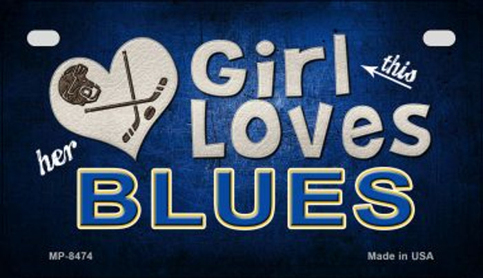 This Girl Loves Her Blues Novelty Metal Motorcycle Plate MP-8474