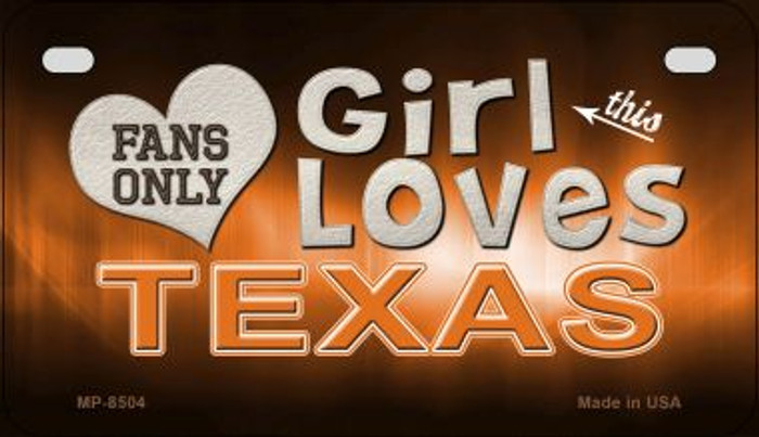 This Girl Loves Her Texas  Novelty Metal Motorcycle Plate MP-8504