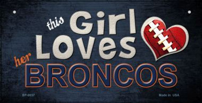 This Girl Loves Her Broncos Novelty Metal Bicycle Plate BP-8037
