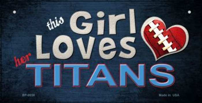 This Girl Loves Her Titans Novelty Metal Bicycle Plate BP-8038