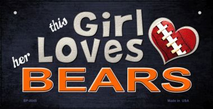 This Girl Loves Her Bears Novelty Metal Bicycle Plate BP-8045