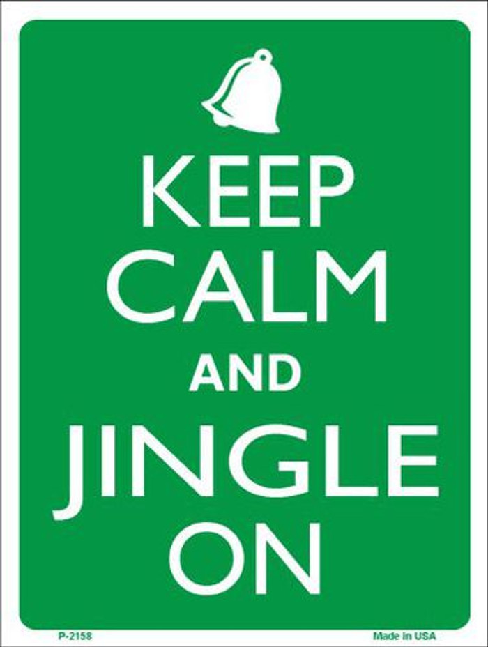 Keep Calm And Jingle On Metal Novelty Parking Sign P-2158
