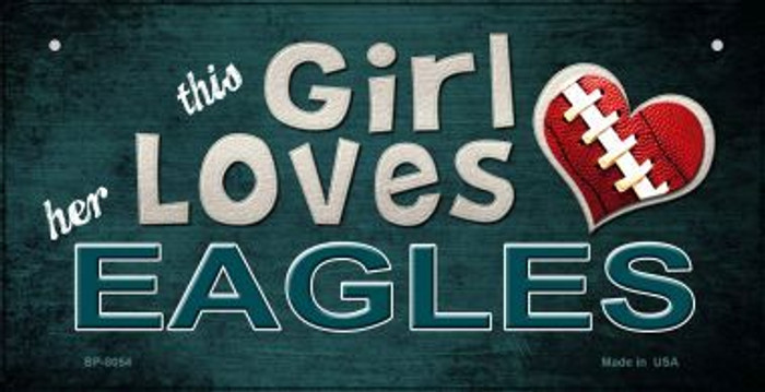 This Girl Loves Her Eagles Novelty Metal Bicycle Plate BP-8054