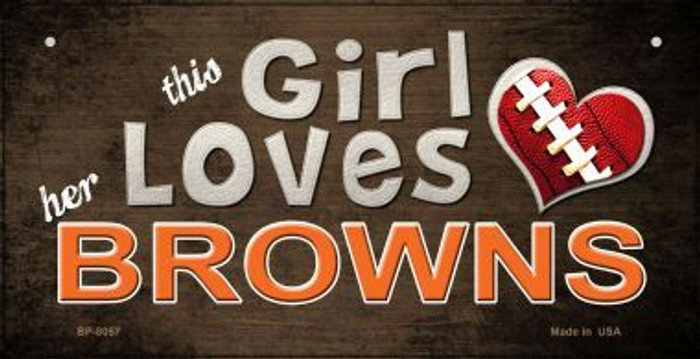 This Girl Loves Her Browns Novelty Metal Bicycle Plate BP-8057