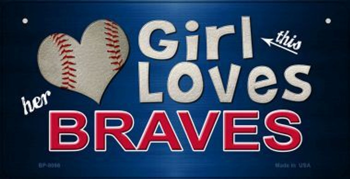 This Girl Loves Her Braves Novelty Metal Bicycle Plate BP-8066