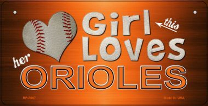 This Girl Loves Her Orioles Novelty Metal Bicycle Plate BP-8067