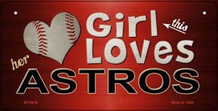 This Girl Loves Her Astros Novelty Metal Bicycle Plate BP-8076