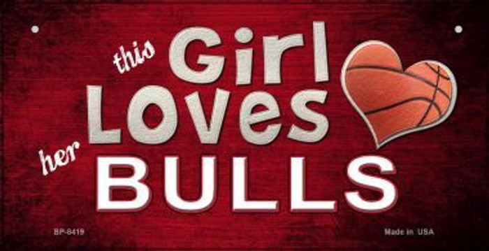 This Girl Loves Her Bulls Novelty Metal Bicycle Plate BP-8419