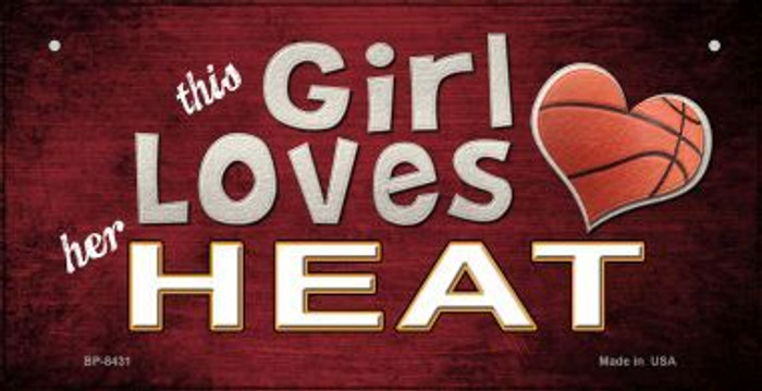 This Girl Loves Her Heat Novelty Metal Bicycle Plate BP-8431