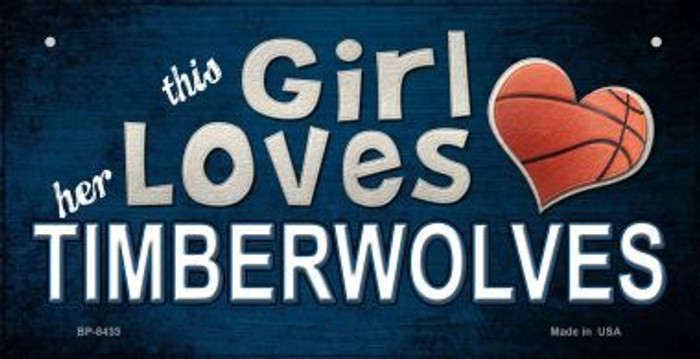 This Girl Loves Her Timberwolves Novelty Metal Bicycle Plate BP-8433