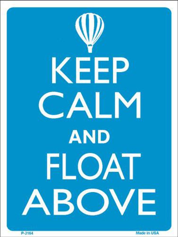 Keep Calm And Float Above Metal Novelty Parking Sign P-2164