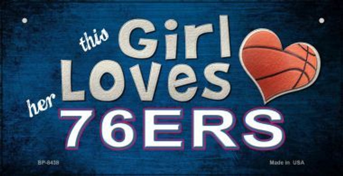 This Girl Loves Her 76ers Novelty Metal Bicycle Plate BP-8438