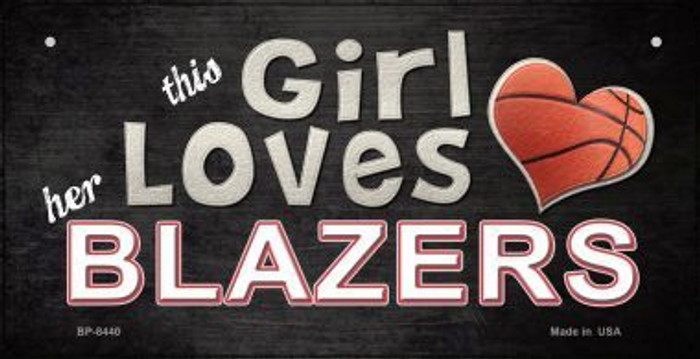 This Girl Loves Her Blazers Novelty Metal Bicycle Plate BP-8440