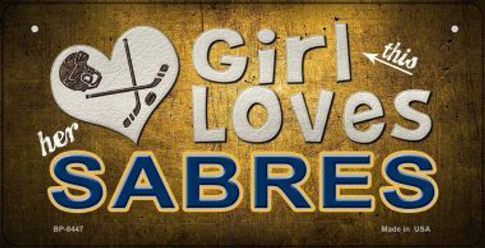 This Girl Loves Her Sabres Novelty Metal Bicycle Plate BP-8447