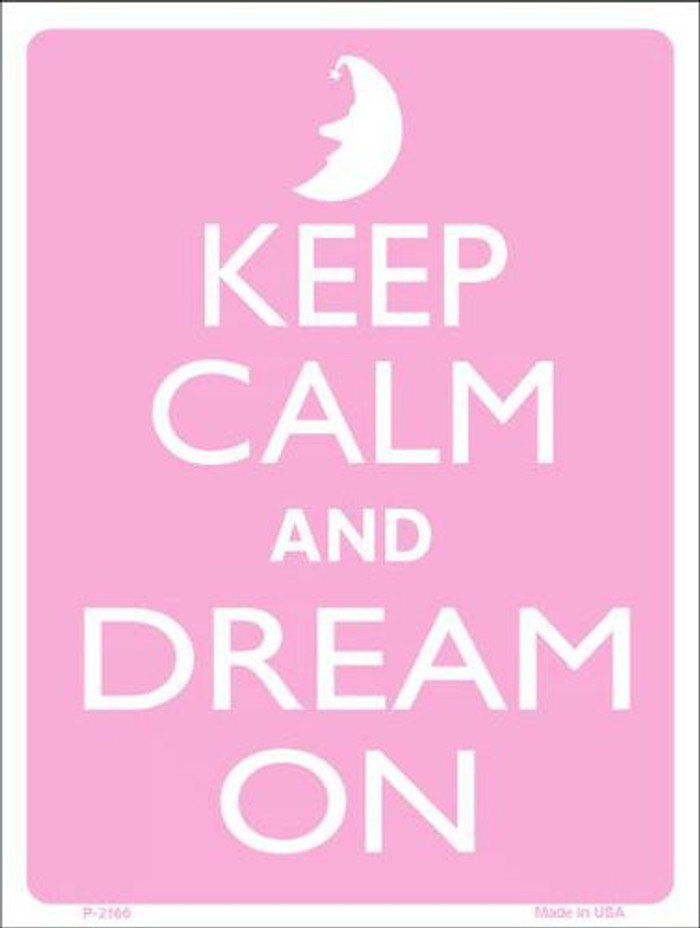 Keep Calm And Dream On Metal Novelty Parking Sign P-2166