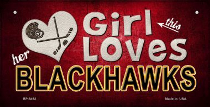 This Girl Loves Her Blackhawks Novelty Metal Bicycle Plate BP-8463