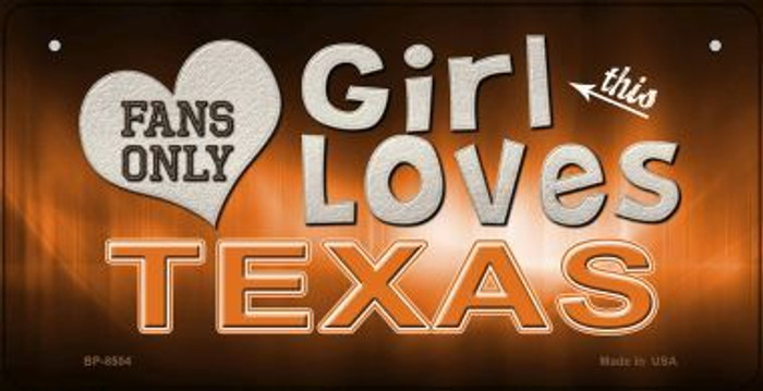 This Girl Loves Her Texas  Novelty Metal Bicycle Plate BP-8504