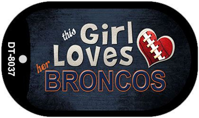 This Girl Loves Her Broncos Novelty Metal Dog Tag Necklace DT-8037