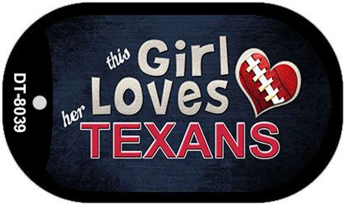 This Girl Loves Her Texans Novelty Metal Dog Tag Necklace DT-8039