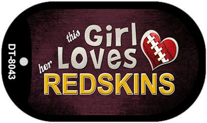 This Girl Loves Her Redskins Novelty Metal Dog Tag Necklace DT-8043