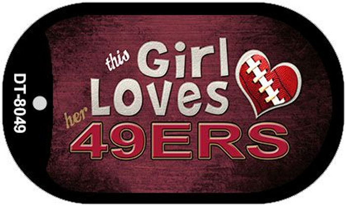 This Girl Loves Her 49ers Novelty Metal Dog Tag Necklace DT-8049