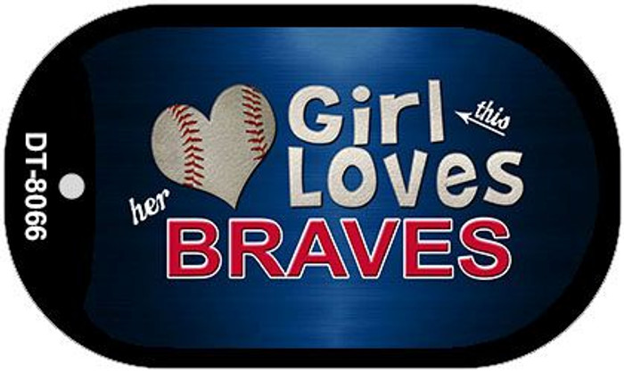 This Girl Loves Her Braves Novelty Metal Dog Tag Necklace DT-8066