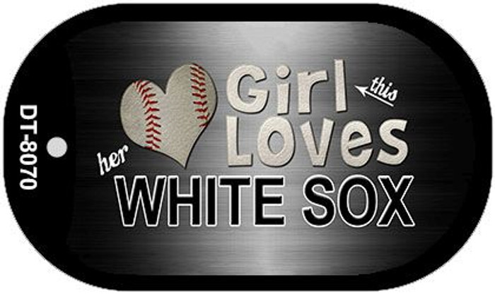 This Girl Loves Her White Sox Novelty Metal Dog Tag Necklace DT-8070