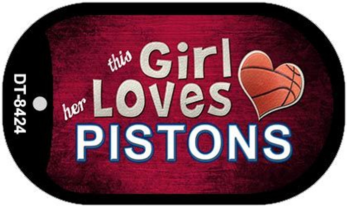 This Girl Loves Her Pistons Novelty Metal Dog Tag Necklace DT-8424