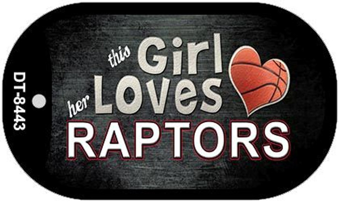 This Girl Loves Her Raptors Novelty Metal Dog Tag Necklace DT-8443