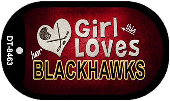 This Girl Loves Her Blackhawks Novelty Metal Dog Tag Necklace DT-8463