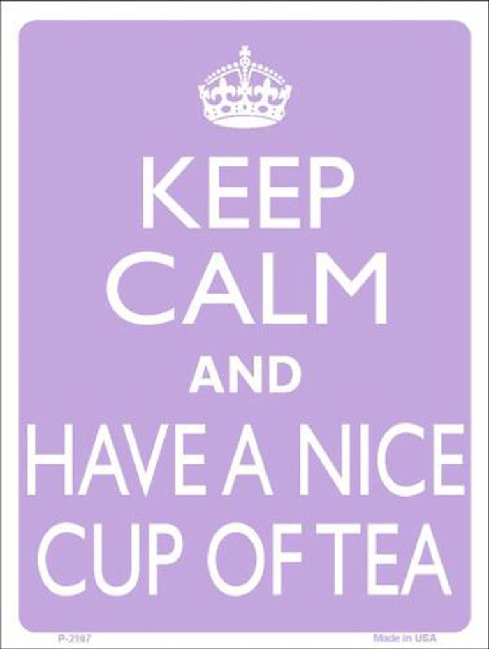 Have A Nice Cup Of Tea Metal Novelty Parking Sign P-2197
