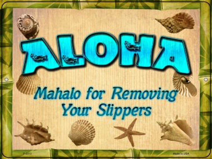 Aloha Remove Your Slippers Novelty Metal Parking Sign P-2813