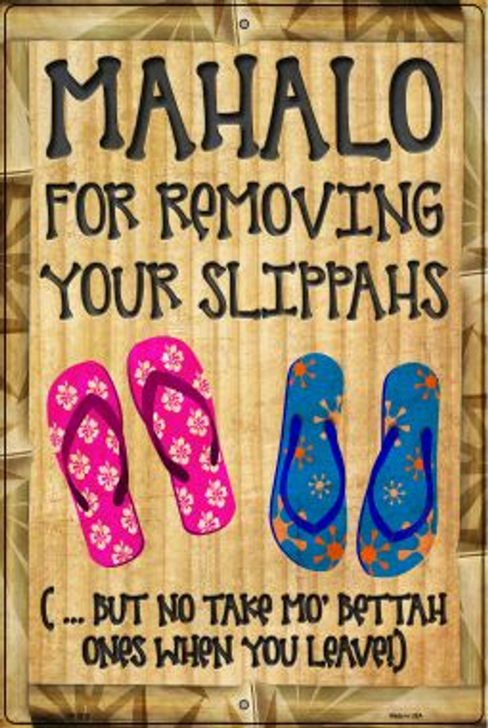 Mahalo For Removing Slippahs Novelty Metal Large Parking Sign LGP-2810