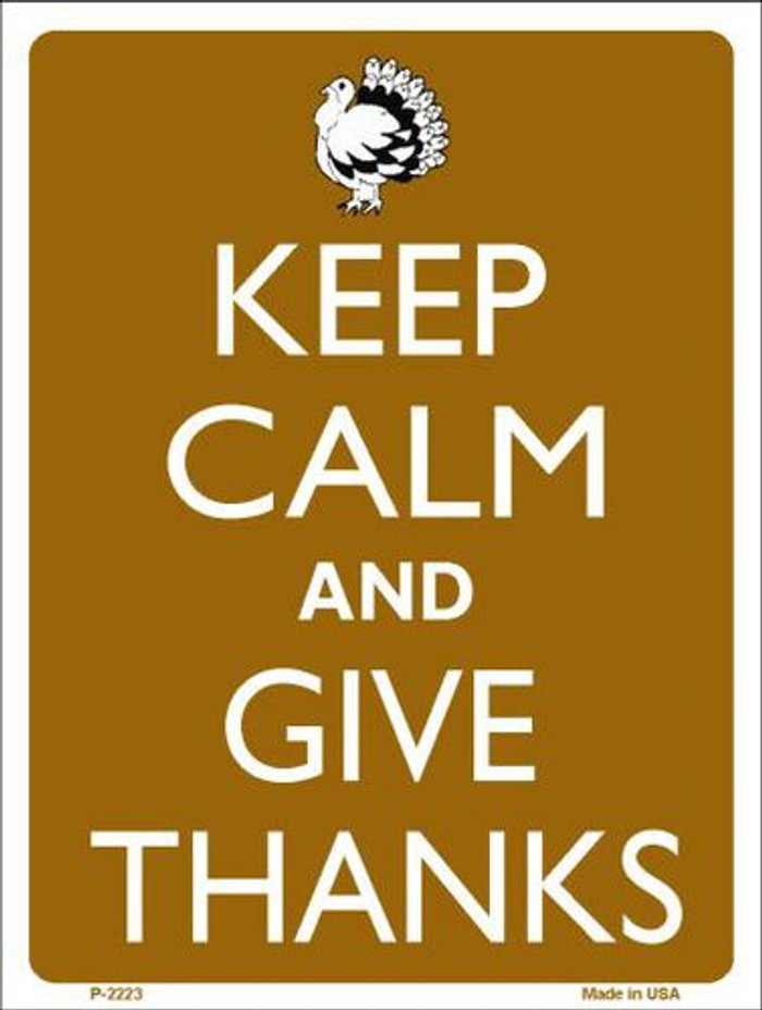 Keep Calm And Give Thanks Metal Novelty Parking Sign P-2223