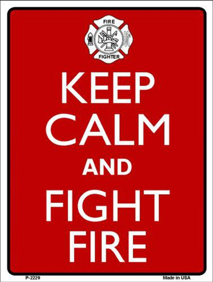 Keep Calm Fight Fire Metal Novelty Parking Sign P-2229