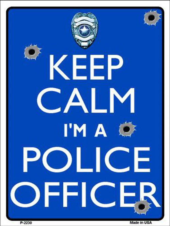 Keep Calm I'm A Police Officer Metal Novelty Parking Sign P-2230