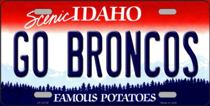 Go Broncos Novelty Metal License Plate LP-12738