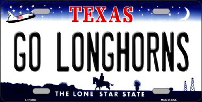 Go Longhorns Novelty Metal License Plate LP-13063
