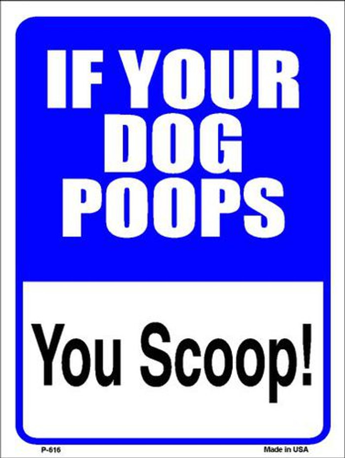 If Your Dog Poops Metal Novelty Parking Sign P-616
