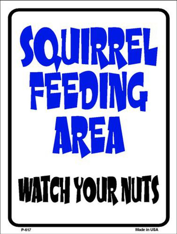 Squirrel Feeding Area Metal Novelty Parking Sign P-617