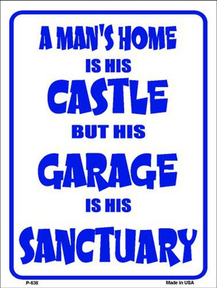 Garage is His Sanctury Metal Novelty Parking Sign P-638