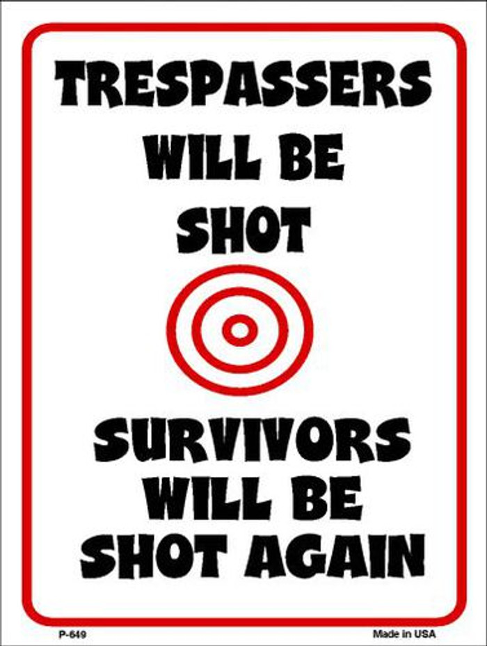 Trespassers Will Be Shot Metal Novelty Parking Sign P-649