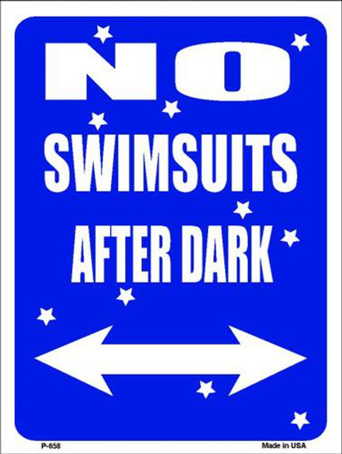 No Swimsuits After Dark Metal Novelty Parking Sign P-658