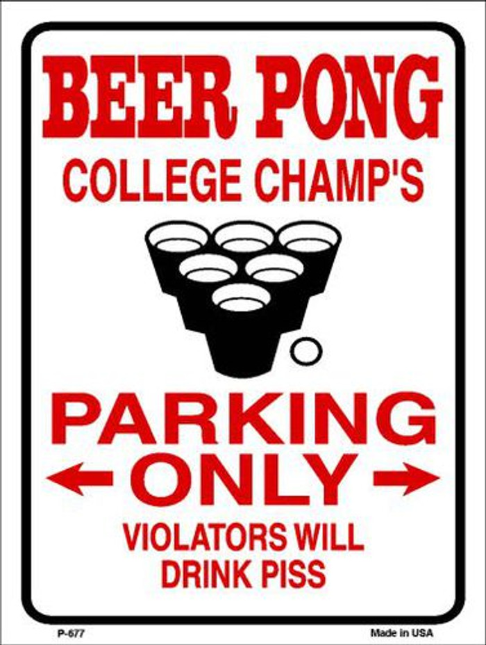 Beer Pong College Champs Metal Novelty Parking Sign P-677